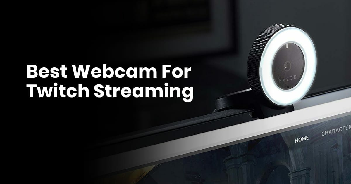 Best Webcam For Twitch Streaming