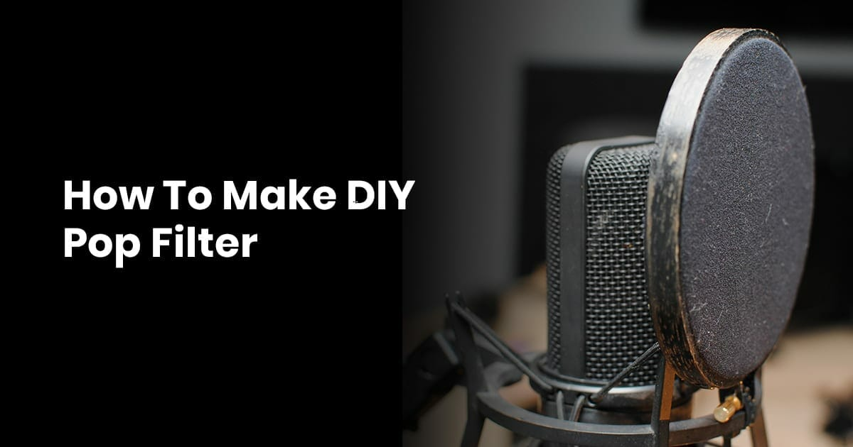 How To Make DIY Pop Filter