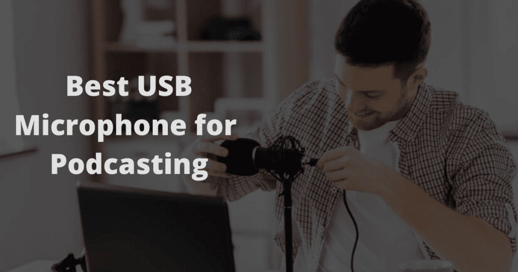 Best USB Microphone for Podcasting