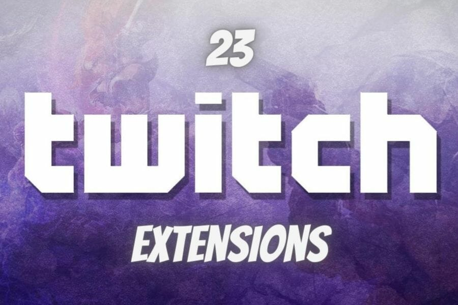 23 Twitch Extensions You Need to Know About